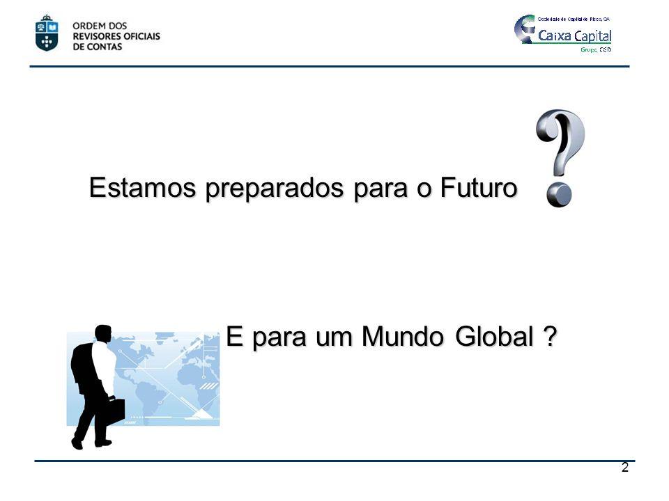Estamos preparados para o Futuro E para um Mundo Global ? 2