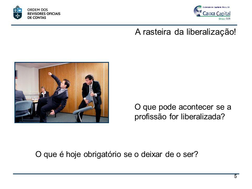 A rasteira da liberalização.O que pode acontecer se a profissão for liberalizada.