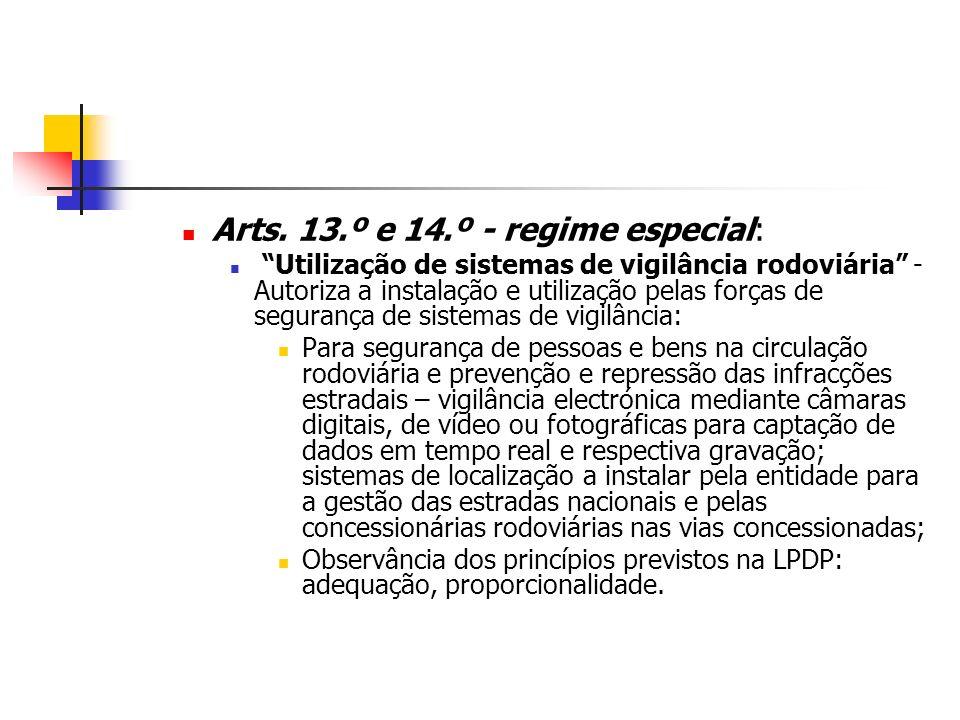 Arts. 13.º e 14.º - regime especial: Utilização de sistemas de vigilância rodoviária - Autoriza a instalação e utilização pelas forças de segurança de