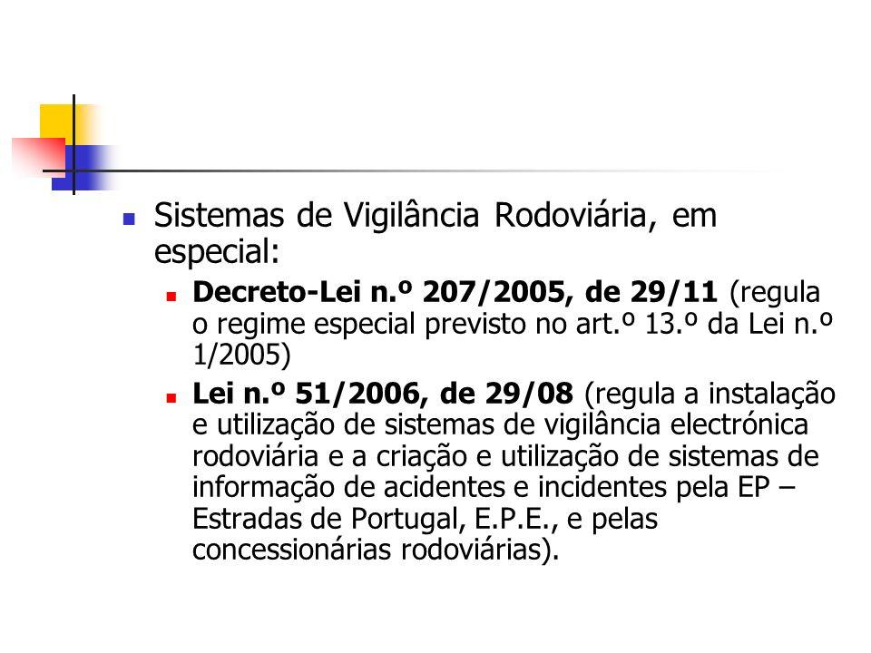 Sistemas de Vigilância Rodoviária, em especial: Decreto-Lei n.º 207/2005, de 29/11 (regula o regime especial previsto no art.º 13.º da Lei n.º 1/2005)