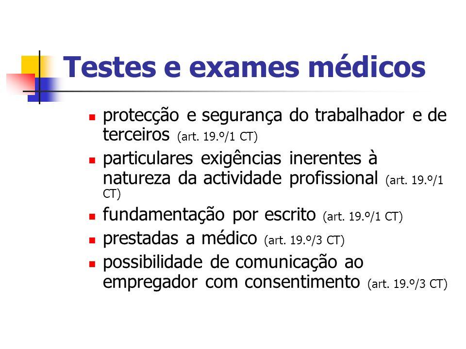 Testes e exames médicos protecção e segurança do trabalhador e de terceiros (art. 19.º/1 CT) particulares exigências inerentes à natureza da actividad