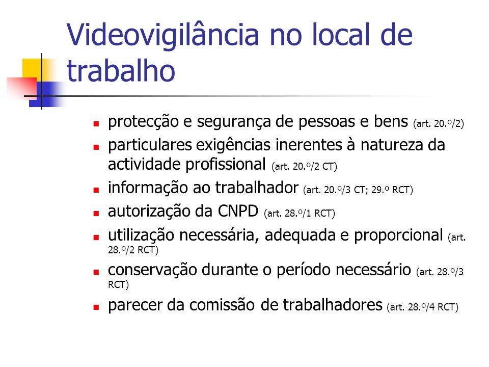 Videovigilância no local de trabalho protecção e segurança de pessoas e bens (art. 20.º/2) particulares exigências inerentes à natureza da actividade