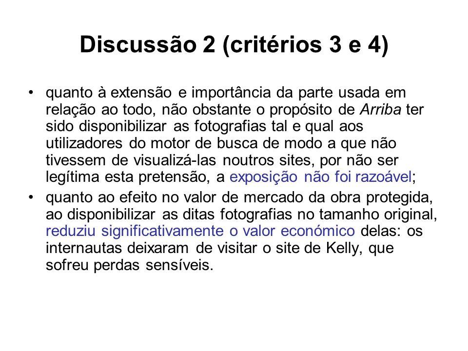 Discussão 2 (critérios 3 e 4) quanto à extensão e importância da parte usada em relação ao todo, não obstante o propósito de Arriba ter sido disponibi
