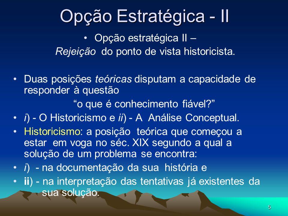 5 Opção Estratégica - II Opção estratégica II – Rejeição do ponto de vista historicista.