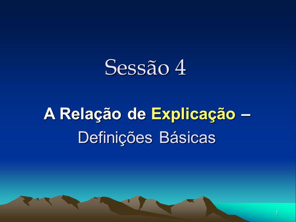 1 Sessão 4 A Relação de Explicação – Definições Básicas