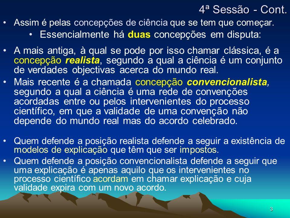 4 Assim para cumprir o programa de definição de uma estratégia de defesa (slide 2) do modelo de explicação a adoptar torna-se necessário analisar o modo como a ciência formula e apresenta os seus resultados.