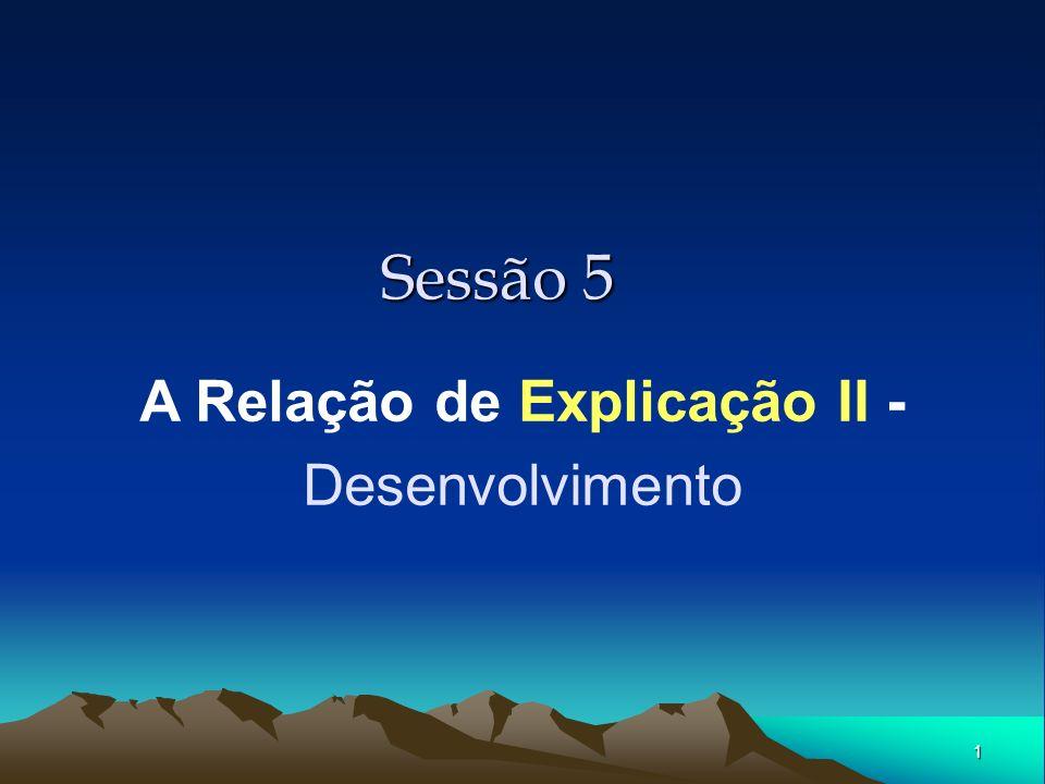 1 Sessão 5 A Relação de Explicação II - Desenvolvimento