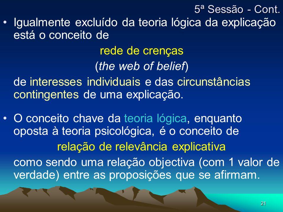 21 Igualmente excluído da teoria lógica da explicação está o conceito de rede de crenças (the web of belief) de interesses individuais e das circunstâ