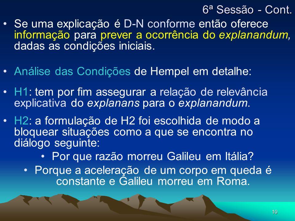 10 Se uma explicação é D-N conforme então oferece informação para prever a ocorrência do explanandum, dadas as condições iniciais. Análise das Condiçõ