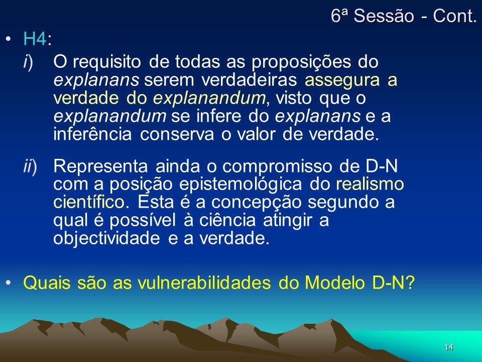 14 H4: i) O requisito de todas as proposições do explanans serem verdadeiras assegura a verdade do explanandum, visto que o explanandum se infere do e