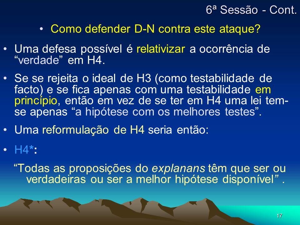 17 Como defender D-N contra este ataque? Uma defesa possível é relativizar a ocorrência de verdade em H4. Se se rejeita o ideal de H3 (como testabilid