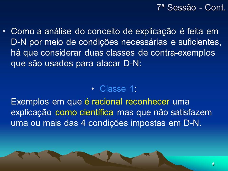 6 Como a análise do conceito de explicação é feita em D-N por meio de condições necessárias e suficientes, há que considerar duas classes de contra-ex