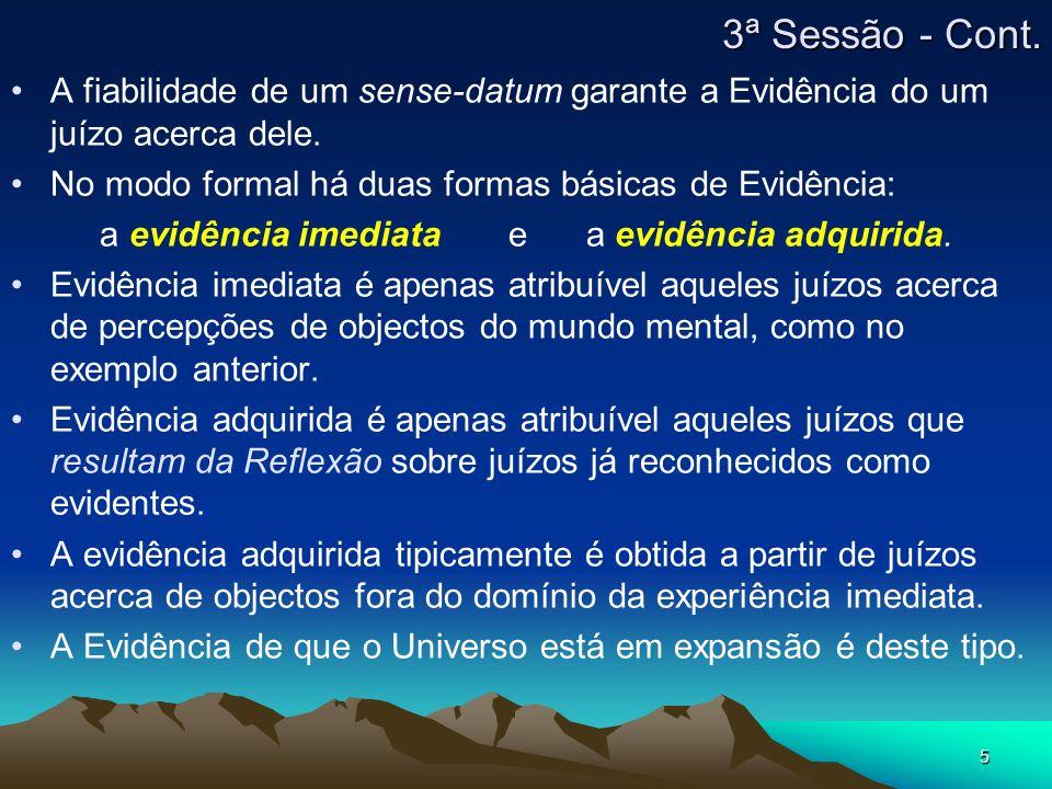 5 A fiabilidade de um sense-datum garante a Evidência do um juízo acerca dele.