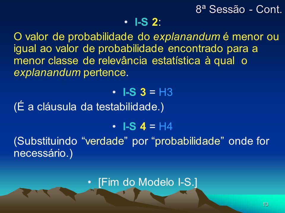 13 I-S 2: O valor de probabilidade do explanandum é menor ou igual ao valor de probabilidade encontrado para a menor classe de relevância estatística