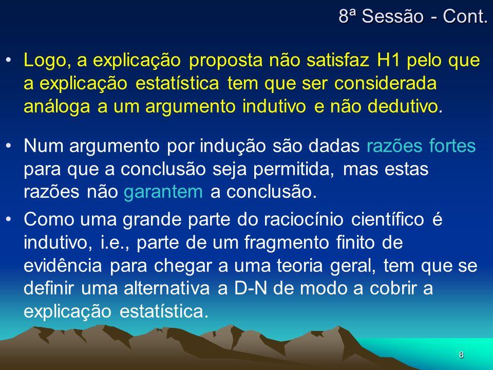 8 Logo, a explicação proposta não satisfaz H1 pelo que a explicação estatística tem que ser considerada análoga a um argumento indutivo e não dedutivo