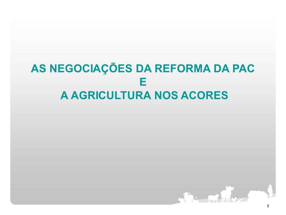 11 AS NEGOCIAÇÕES DA REFORMA DA PAC E A AGRICULTURA NOS ACORES
