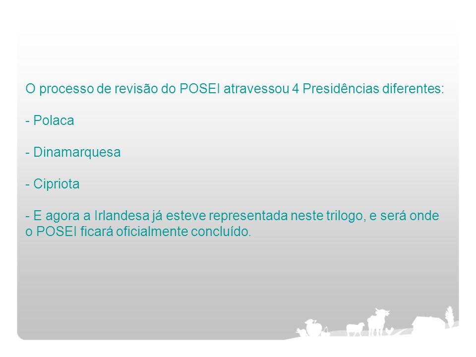 O processo de revisão do POSEI atravessou 4 Presidências diferentes: - Polaca - Dinamarquesa - Cipriota - E agora a Irlandesa já esteve representada n
