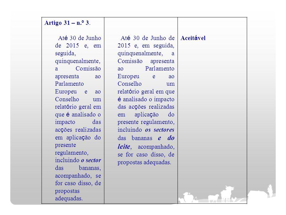 Artigo 31 – n. º 3. At é 30 de Junho de 2015 e, em seguida, quinquenalmente, a Comissão apresenta ao Parlamento Europeu e ao Conselho um relat ó rio g