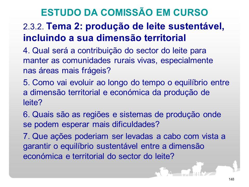 ESTUDO DA COMISSÃO EM CURSO 2.3.2. Tema 2: produção de leite sustentável, incluindo a sua dimensão territorial 4. Qual será a contribuição do sector d