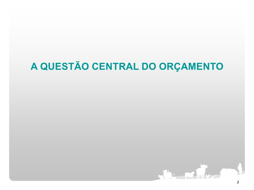 22 A QUESTÃO CENTRAL DO ORÇAMENTO
