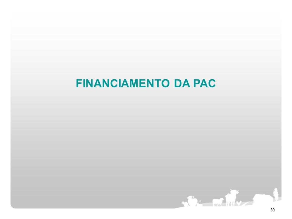 39 FINANCIAMENTO DA PAC