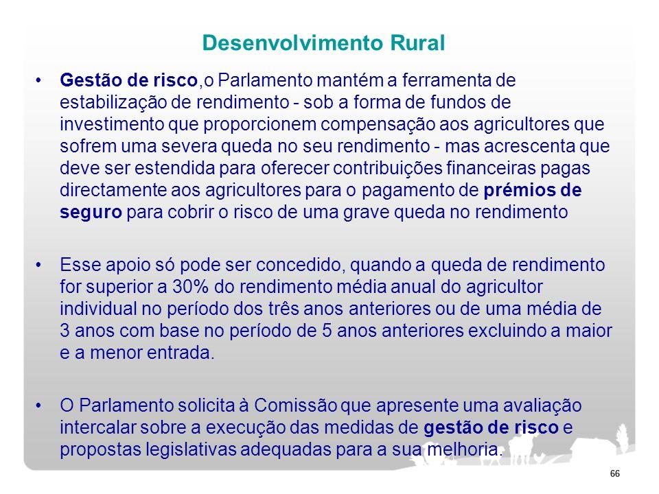 66 Desenvolvimento Rural Gestão de risco,o Parlamento mantém a ferramenta de estabilização de rendimento - sob a forma de fundos de investimento que p