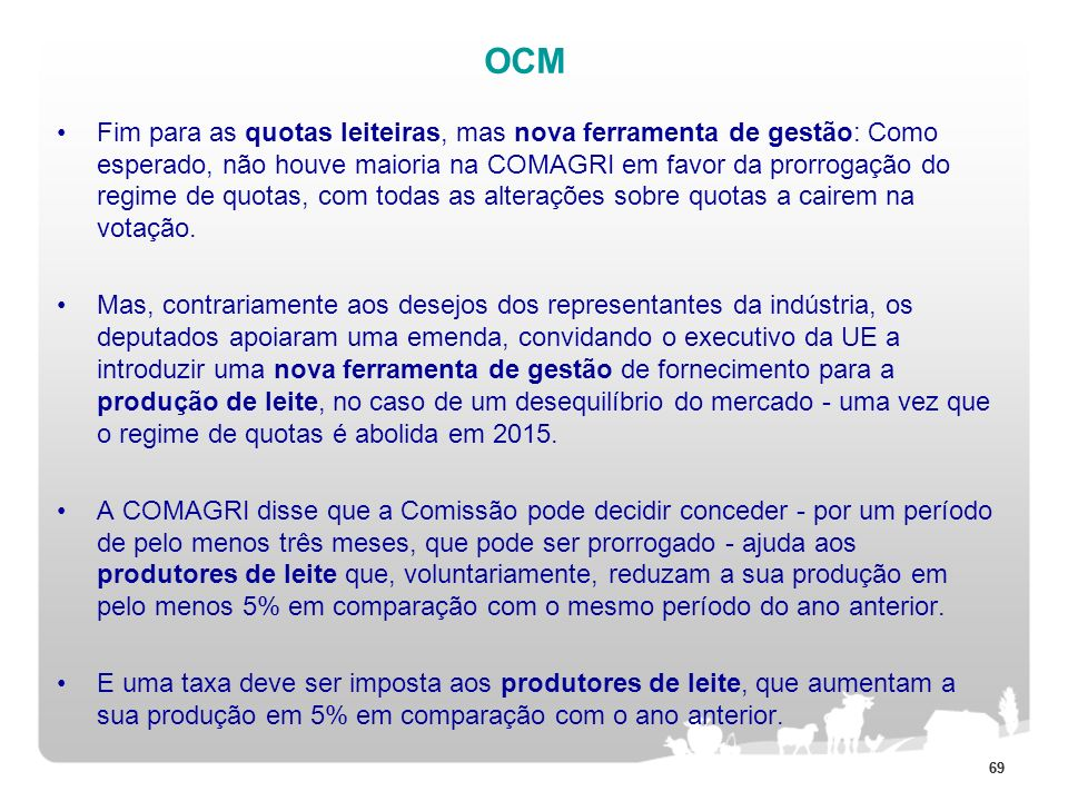 69 OCM Fim para as quotas leiteiras, mas nova ferramenta de gestão: Como esperado, não houve maioria na COMAGRI em favor da prorrogação do regime de q