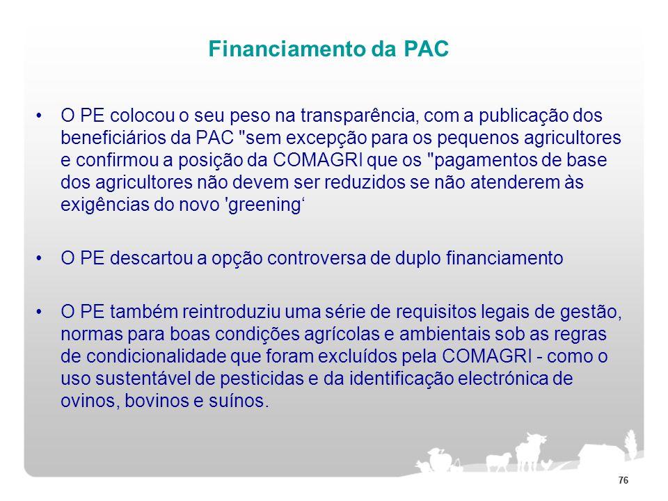 76 Financiamento da PAC O PE colocou o seu peso na transparência, com a publicação dos beneficiários da PAC