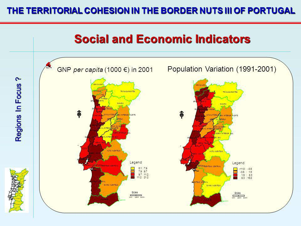 Regions In Focus ? THE TERRITORIAL COHESION IN THE BORDER NUTS III OF PORTUGAL Social and Economic Indicators GNP per capita (1000 ) in 2001 0Km25Km50