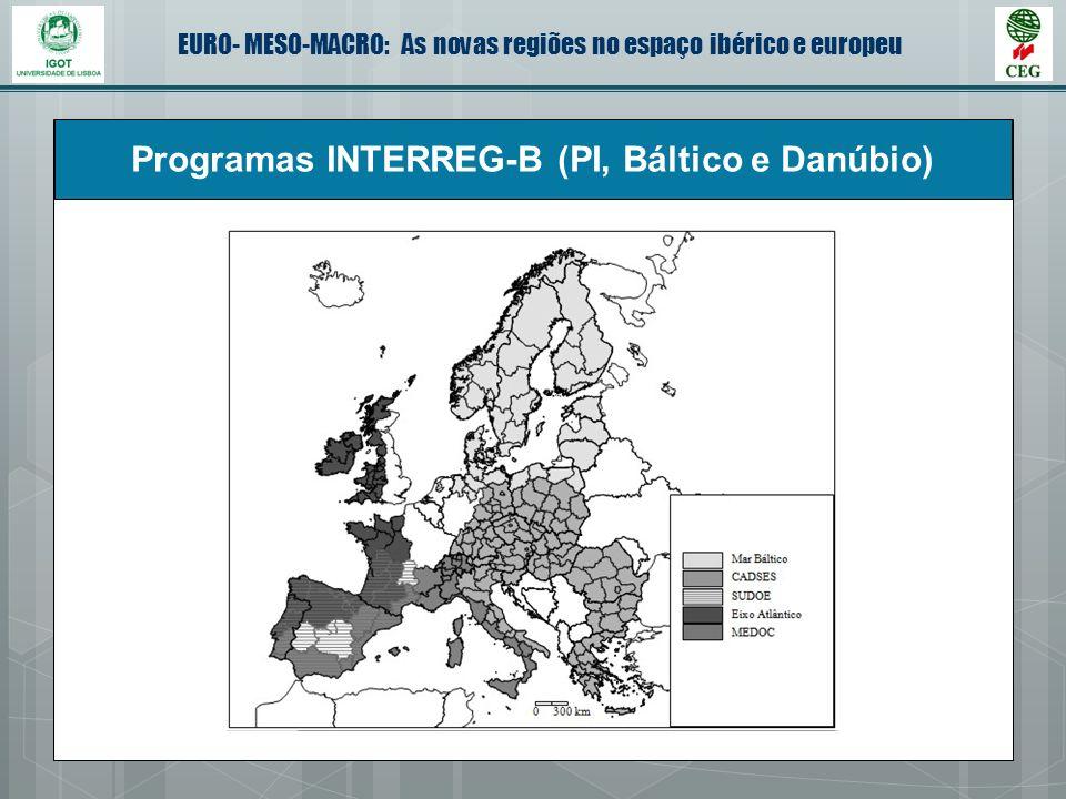 EURO- MESO-MACRO: As novas regiões no espaço ibérico e europeu Programas INTERREG-B (PI, Báltico e Danúbio)