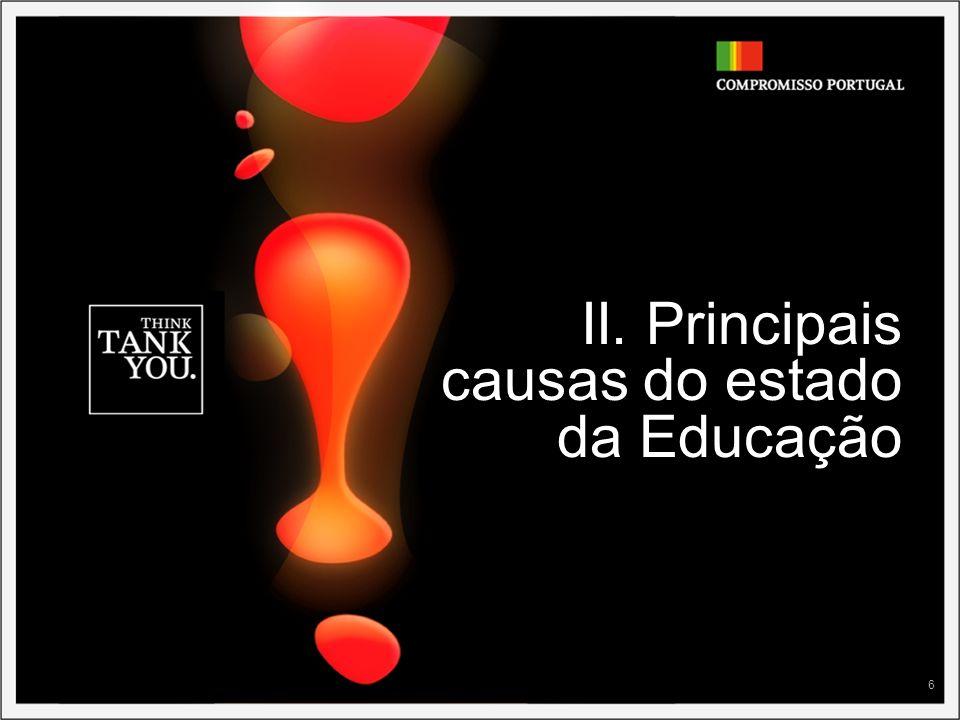 6 II. Principais causas do estado da Educação