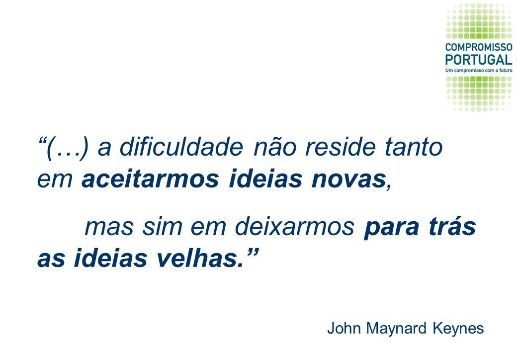 (…) a dificuldade não reside tanto em aceitarmos ideias novas, mas sim em deixarmos para trás as ideias velhas.