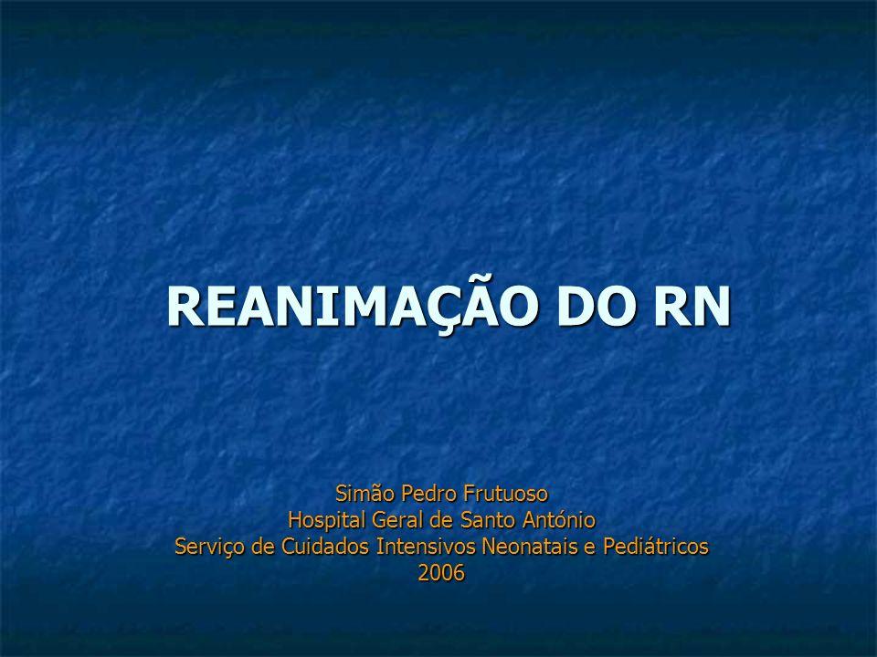 Reanimação do RN – D Ventilação + massagem 30 – Reavaliar FC, Respiração e Cor Cuidados pós-reanimação OK FC < 60 Adrenalina (ou outras) Manter ventilação + massagem + D Drugs