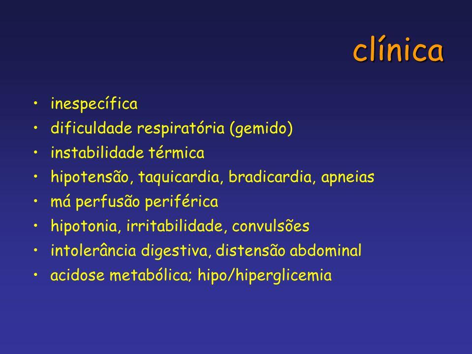 clínica inespecífica dificuldade respiratória (gemido) instabilidade térmica hipotensão, taquicardia, bradicardia, apneias má perfusão periférica hipo