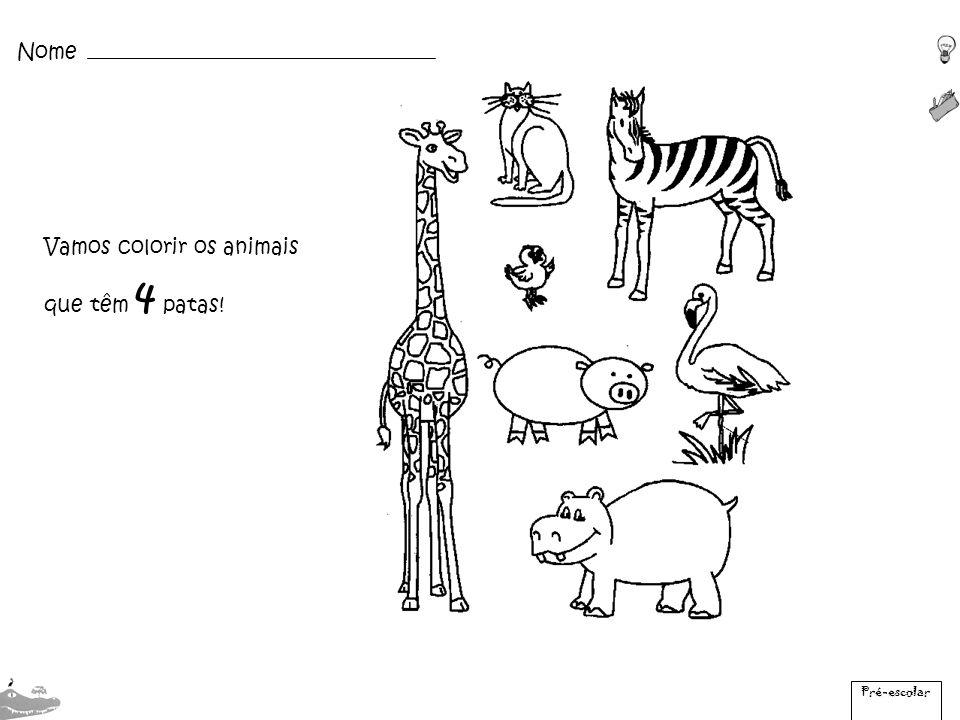 Vamos colorir os animais que têm 4 patas! Nome Pré-escolar