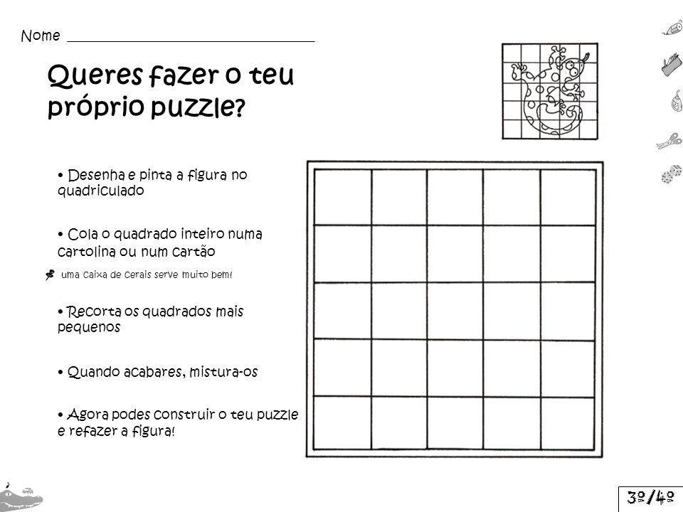 Desenha e pinta a figura no quadriculado Cola o quadrado inteiro numa cartolina ou num cartão uma caixa de cerais serve muito bem! Recorta os quadrado