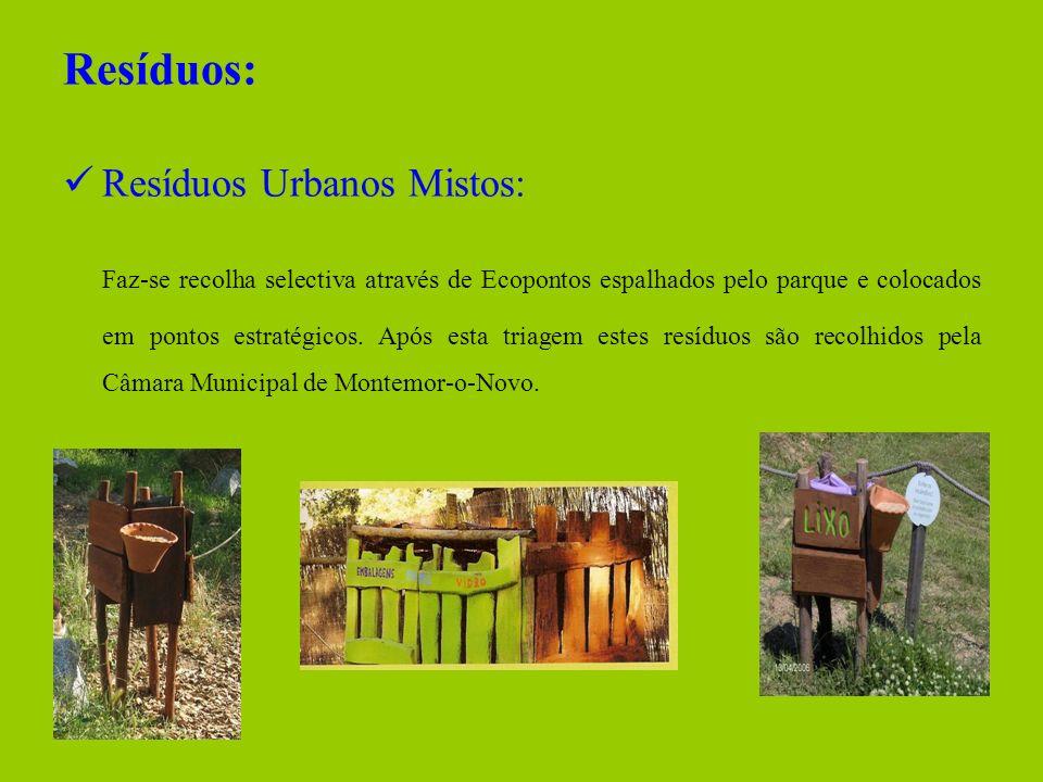 Resíduos: Resíduos Urbanos Mistos: Faz-se recolha selectiva através de Ecopontos espalhados pelo parque e colocados em pontos estratégicos. Após esta