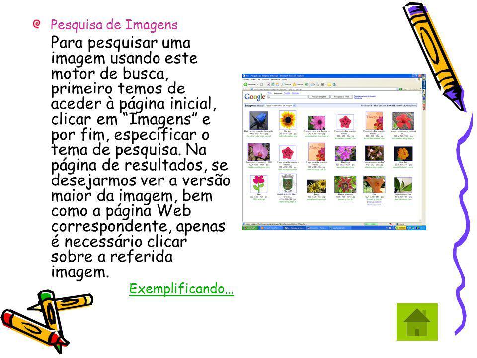 Pesquisa de Imagens Para pesquisar uma imagem usando este motor de busca, primeiro temos de aceder à página inicial, clicar em Imagens e por fim, espe