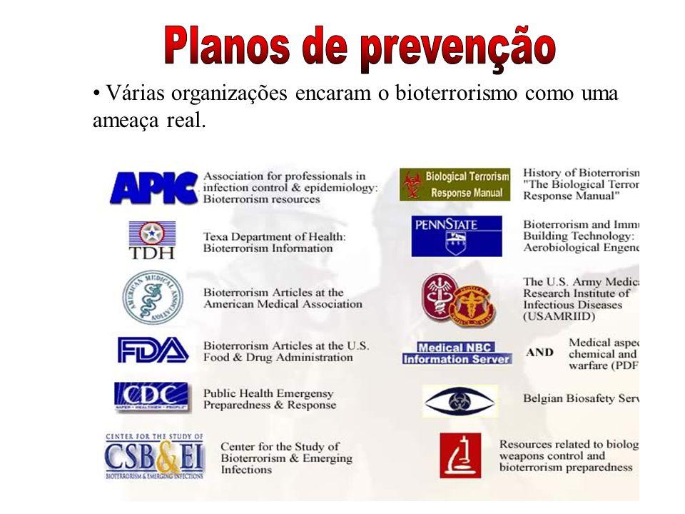 Várias organizações encaram o bioterrorismo como uma ameaça real.