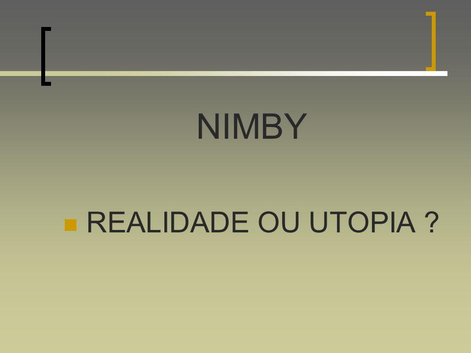 NIMBY REALIDADE OU UTOPIA ?