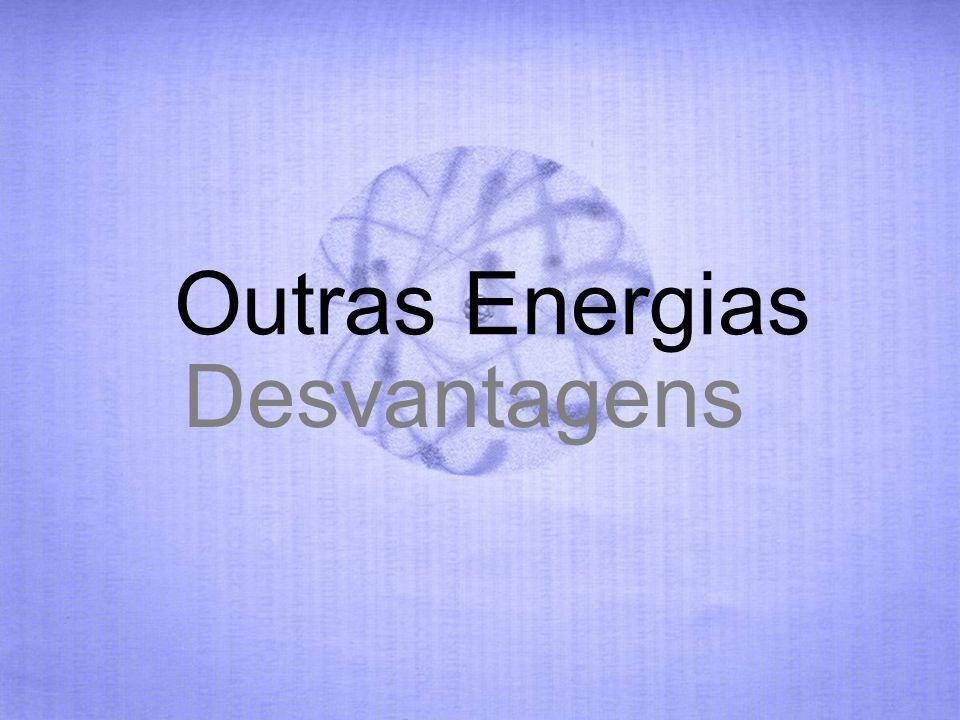 Outras Energias Desvantagens