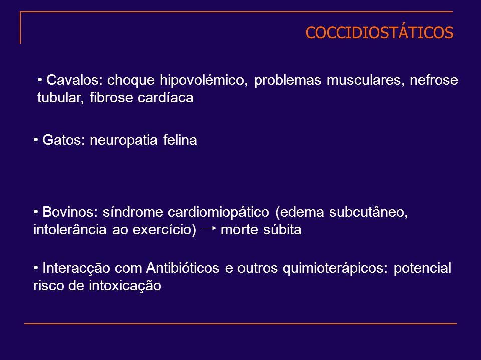 Cavalos: choque hipovolémico, problemas musculares, nefrose tubular, fibrose cardíaca Bovinos: síndrome cardiomiopático (edema subcutâneo, intolerânci