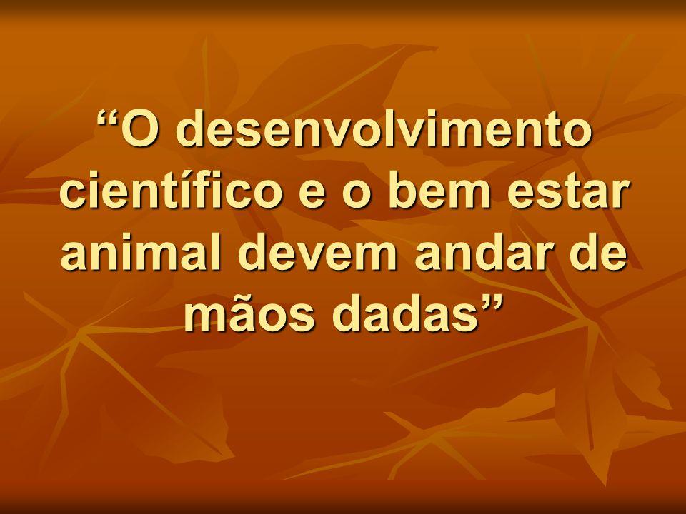 O desenvolvimento científico e o bem estar animal devem andar de mãos dadas