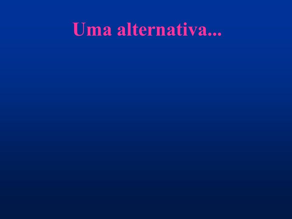 Uma alternativa...