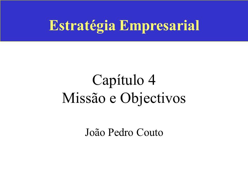 Estratégia Empresarial Capítulo 4 Missão e Objectivos João Pedro Couto