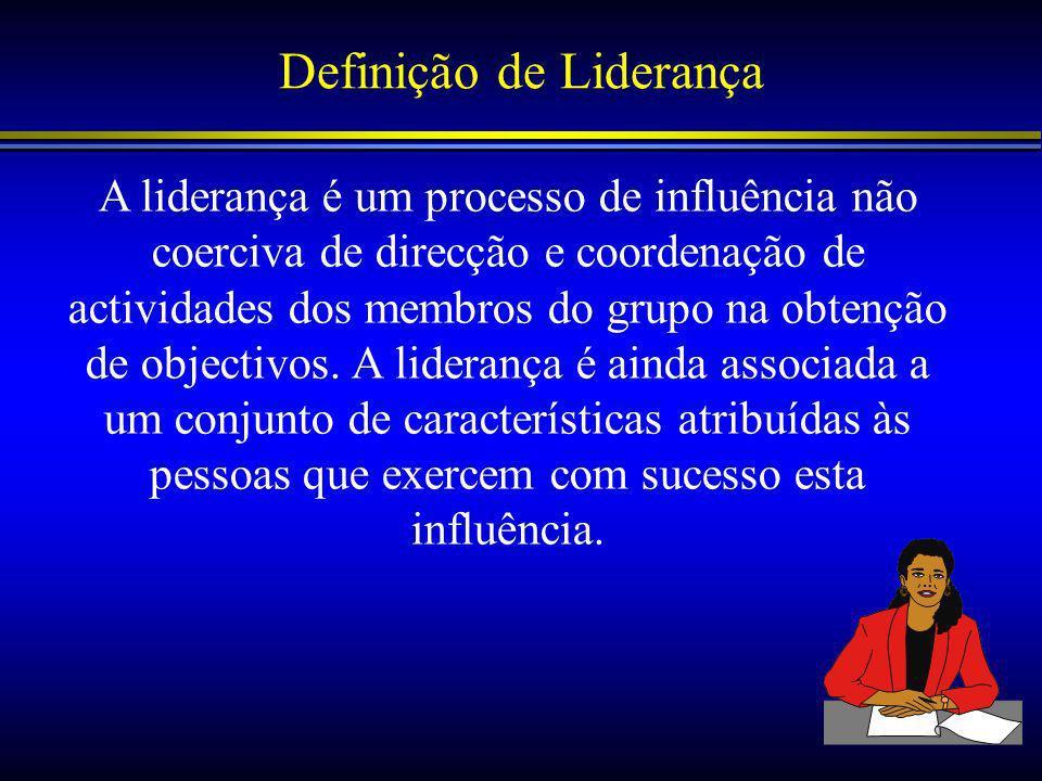 Definição de Liderança A liderança é um processo de influência não coerciva de direcção e coordenação de actividades dos membros do grupo na obtenção de objectivos.