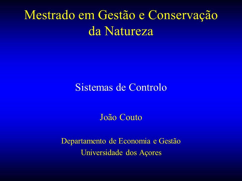 Mestrado em Gestão e Conservação da Natureza Sistemas de Controlo João Couto Departamento de Economia e Gestão Universidade dos Açores