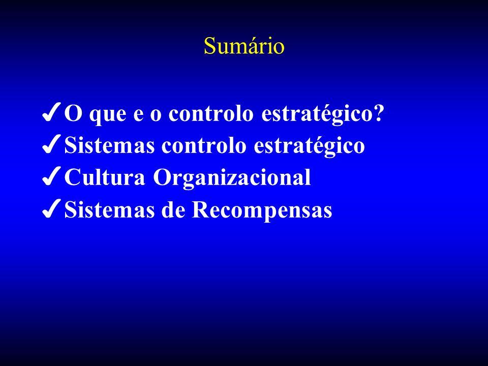 Sumário 4O que e o controlo estratégico? 4Sistemas controlo estratégico 4Cultura Organizacional 4Sistemas de Recompensas