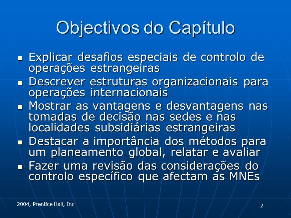 Objectivos do Capítulo Explicar desafios especiais de controlo de operações estrangeiras Explicar desafios especiais de controlo de operações estrange
