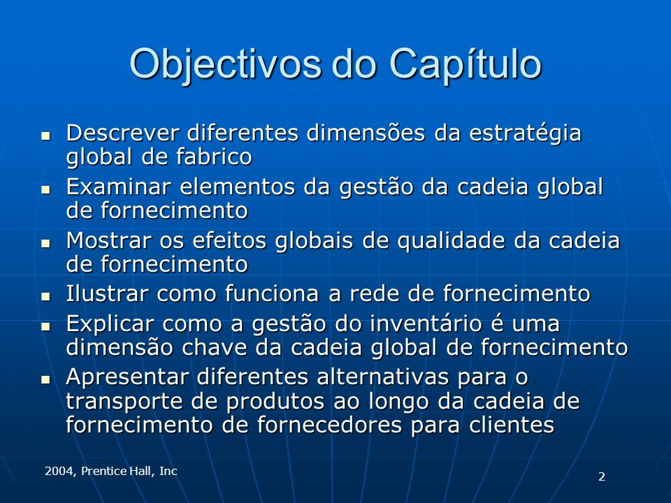 Negócio Internacional Capítulo 9 Fabrico Global e Gestão da Cadeia de Fornecimento International Business 10e Daniels/Radebaugh/Sullivan 2004, Prentice Hall, Inc 1